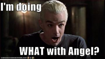 James Marsters as Spike in Buffy the Vampire Slayer looking shocked, caption: I'm doing WHAT with Angel?