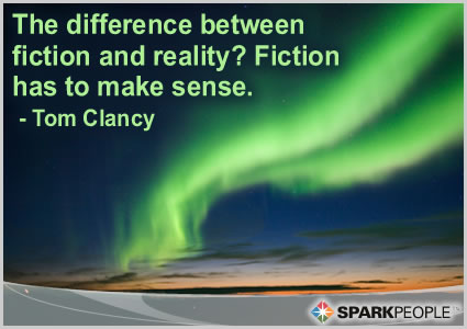 The difference between fiction and reality? Fiction has to make sense - Tom Clancy - SparkPeople