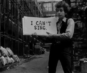 Bob Dylan: I Can't Sing