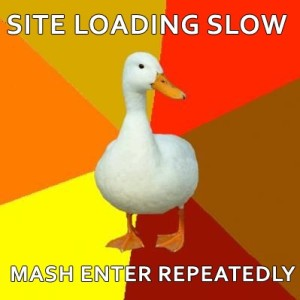 Site loading slowly, mash enter repeatedly